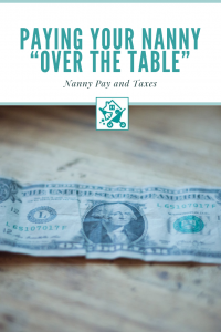 Paying Nanny Over the Table