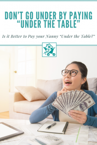 Pay Nanny Under the Table
