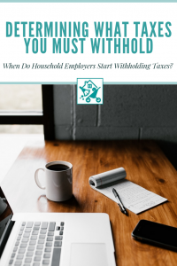 Determining What Taxes You Must Withhold